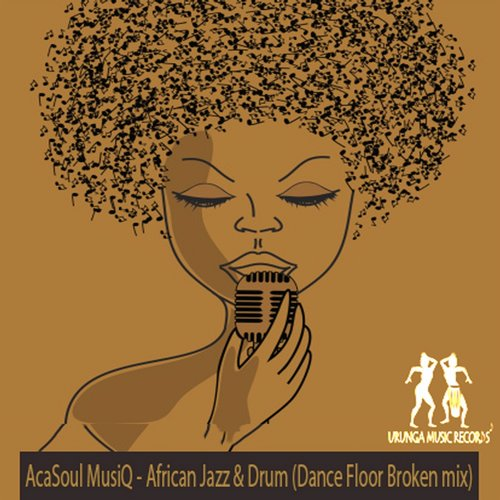 AcaSoul MusiQ - African Jazz & Drum (Dance Floor Broken Mix) [URM14]
